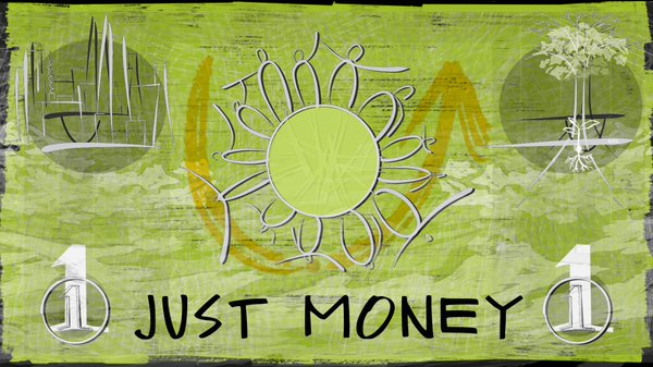 Just Money – Banking as if Society Mattered
